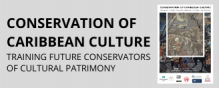 Conservation of Caribbean Culture Training Future Conservators of Cultural Patrimony